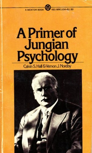 9780451613349: A Primer of Jungian Psychology by Hall, Calvin S.; Nordby, Vernon J.