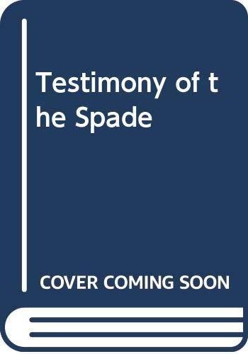 Testimony of the Spade: Bibby, Geoffrey