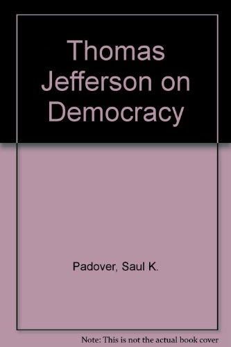 9780451613462: Thomas Jefferson on Democracy
