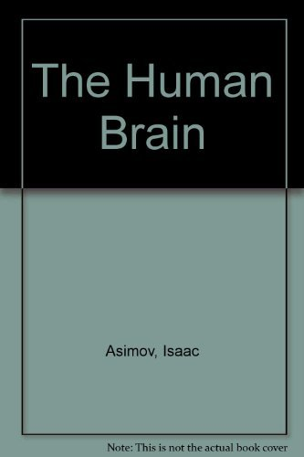 The Human Brain: Its Capacities and Functions (9780451614315) by Isaac Asimov