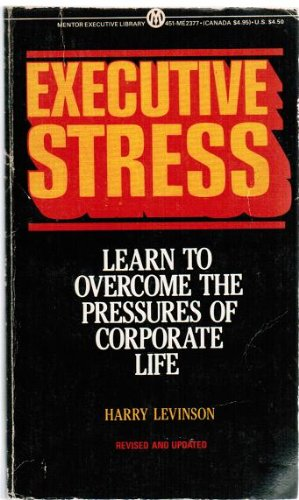 Executive Stress (0451614402) by Harry Levinson