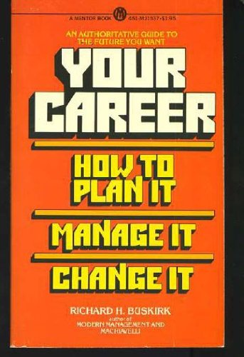 9780451615374: Your Career: How to Plan It, Manage It, Change It