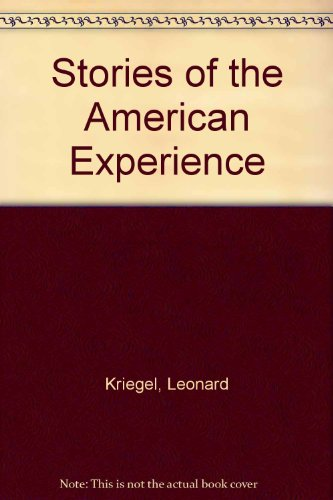 Stories of the American Experience: Kriegel, Leonard