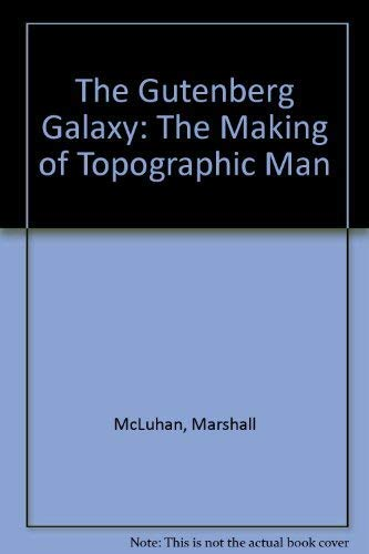 9780451616166: The Gutenberg Galaxy: The Making of Topographic Man