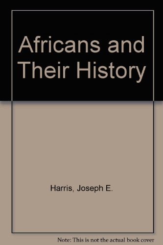 Africans and Their History: Harris, Joseph E.