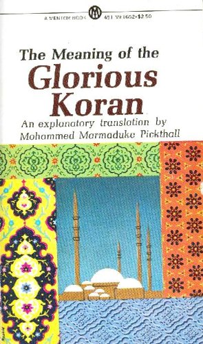9780451616524: The Meaning of the Glorious Koran: An Explanatory Translation