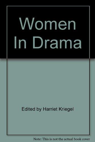 Women in Drama an Anthology: Harriet Kriegel