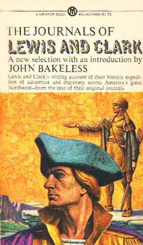 The Journals of Lewis and Clark: Lewis, Meriwether & William Clark & John Bakeless