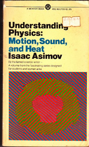 9780451617057: Understanding Physics: Volume 1: Motion, Sound, and Heat