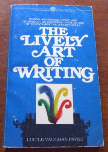 9780451617477: The Lively Art of Writing