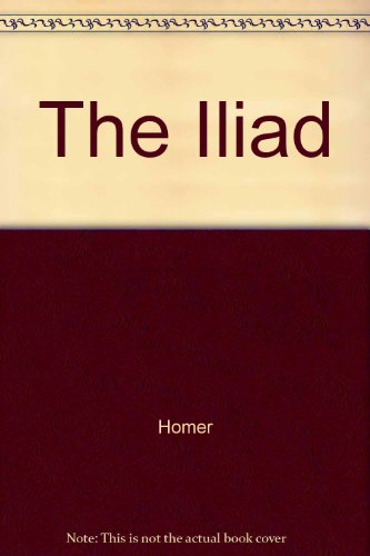 The Iliad: The Story of Achilles: Homer, and Rouse,