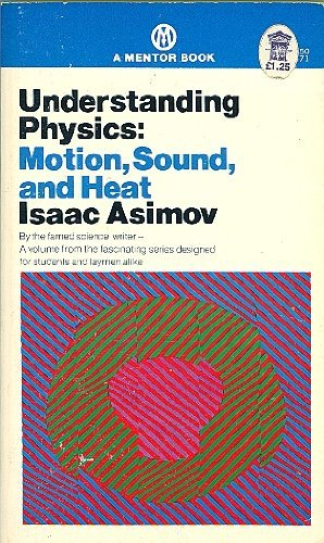 9780451618443: Understanding Physics: Volume 1: Motion, Sound, and Heat