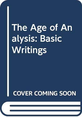 9780451618474: The Age of Analysis: Basic Writings