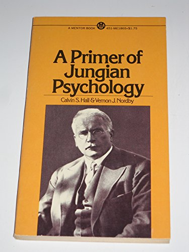 9780451618658: A Primer of Jungian Psychology by Hall, Calvin S.; Nordby, Vernon J.