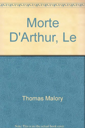 Morte D'Arthur, Le (0451618785) by Thomas Malory