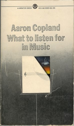 9780451618825: What to Listen for in Music