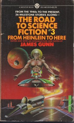 The Road to Science Fiction #3: From Heinlein to Here: Gunn, James (ed.)