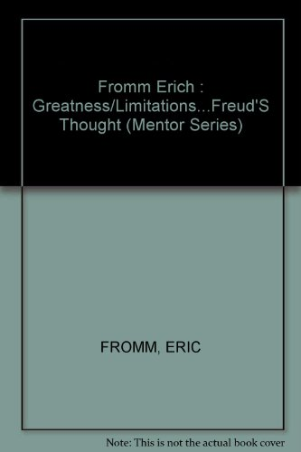 9780451619952: Fromm Erich : Greatness/Limitations...Freud'S Thought (Mentor Series)