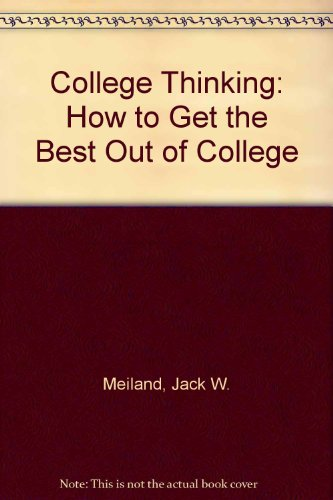 9780451620101: College Thinking: How to Get the Best Out of College