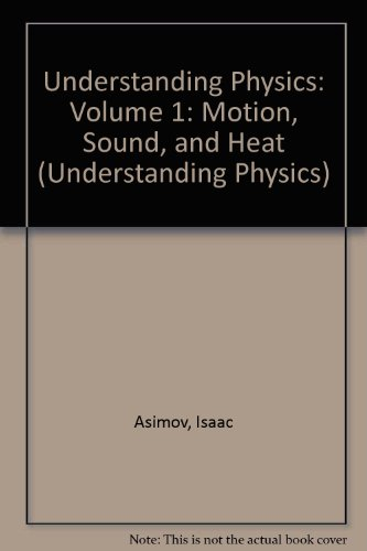 9780451620132: Understanding Physics: Volume 1: Motion, Sound, and Heat