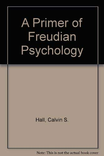 Primer of Freudian Psychology, A - 25th Anniversary Edition
