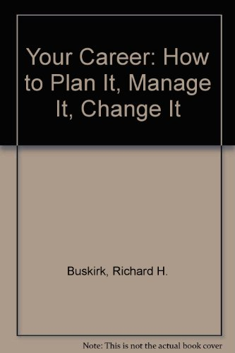 9780451620590: Your Career: How to Plan It, Manage It, Change It