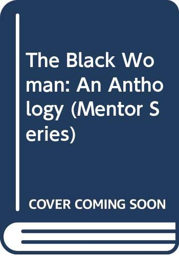 9780451620682: The Black Woman: An Anthology (Mentor Series)