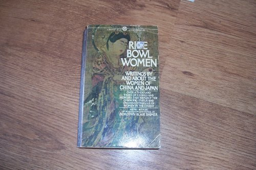 9780451620828: Rice Bowl Women: Writings by and about the Women of China and Japan