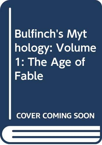 9780451620910: Bulfinch's Mythology: Volume 1: The Age of Fable