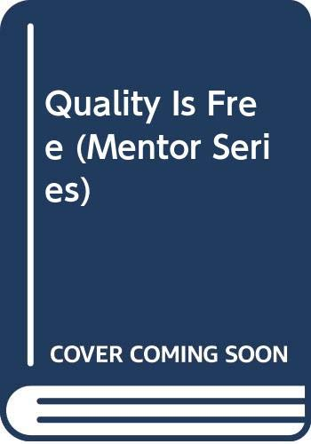 9780451621290: Quality Is Free (Mentor Series)