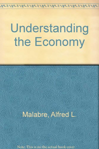 Understanding the Economy: Malabre, Alfred L.