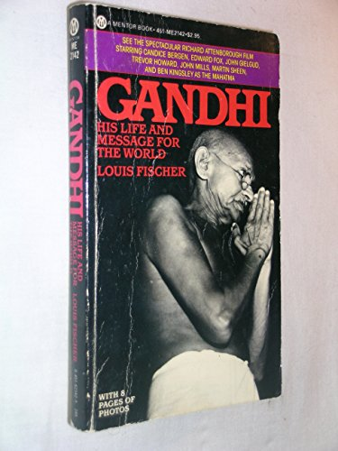 9780451621429: Fischer Louis : Gandhi:His Life & Message for the World (Mentor Series)