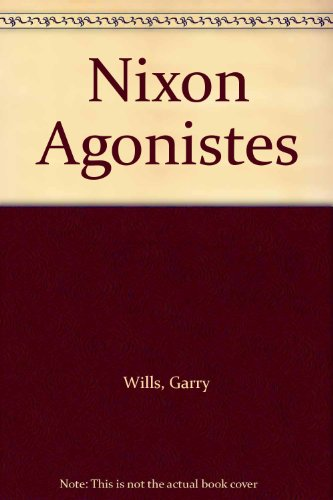 9780451621481: Nixon Agonistes