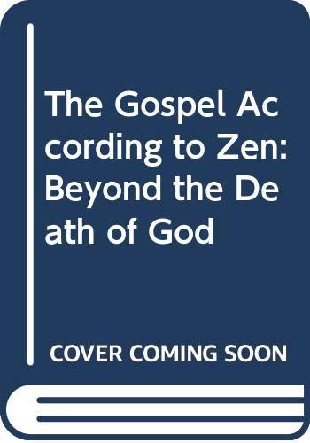 9780451621849: The Gospel According to Zen: Beyond the Death of God