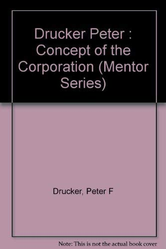 9780451621979: Drucker Peter : Concept of the Corporation (Mentor Series)