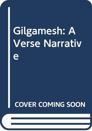 Gilgamesh: A Verse Narrative: Anonymous