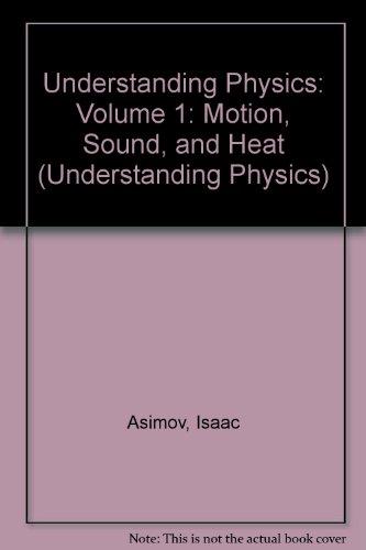 9780451622020: Understanding Physics: Volume 1: Motion, Sound, and Heat