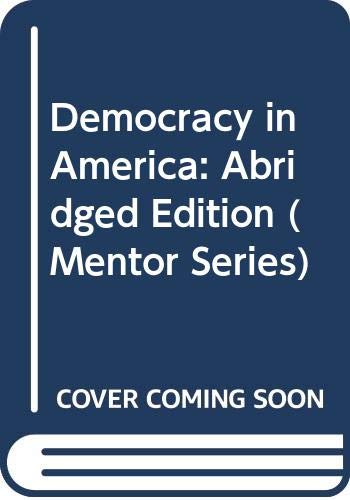 9780451622181: Democracy in America: Abridged Edition (Mentor Series)