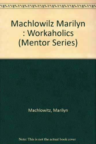 9780451622242: Machlowilz Marilyn : Workaholics (Mentor Series)