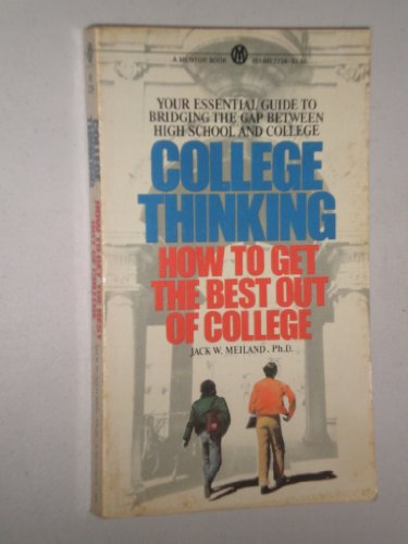 9780451622341: College Thinking: How to Get the Best Out of College