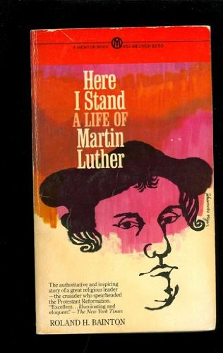 9780451622488: Here I Stand: A Life of Martin Luther