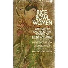 9780451623034: Rice Bowl Women: Writings by and about the Women of China and Japan