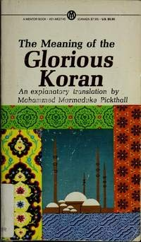 9780451623058: The Meaning of the Glorious Koran: An Explanatory Translation (Mentor Series)