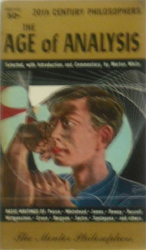 9780451623065: The Age of Analysis: Basic Writings