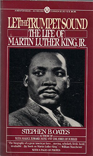 Let the Trumpet Sound: The Life of Martin Luther King, Jr., Oates, Stephen B.