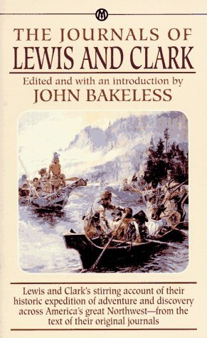 The Journals of Lewis and Clark (Mentor Series): Lewis, Meriwether, Clark, William