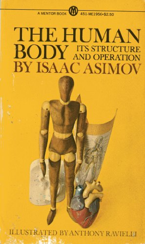 The Human Body: Its Structure and Operation (Mentor Series): Asimov, Isaac