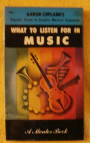 What to Listen for in Music (Mentor Series): Copland, Aaron