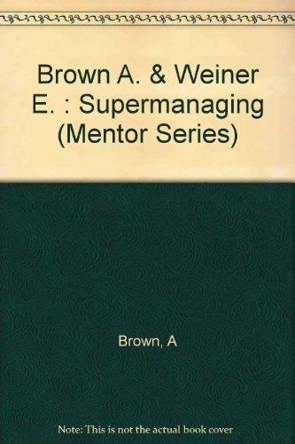 9780451623829: Supermanaging (Mentor Series)