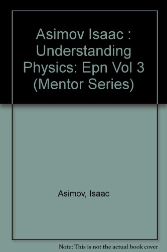 9780451624024: Understanding Physics: Volume 2: Electron, Proton, and Neutron